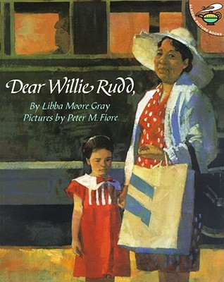 Dear Willie Rudd By Gray, Libba Moore/ Fiore, Peter M. (ILT)