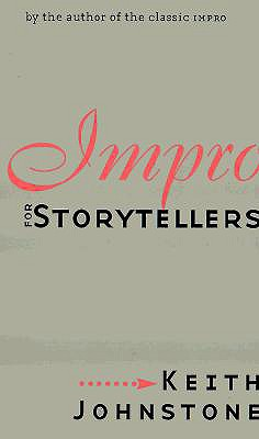 Impro for Storytellers By Johnstone, Keith